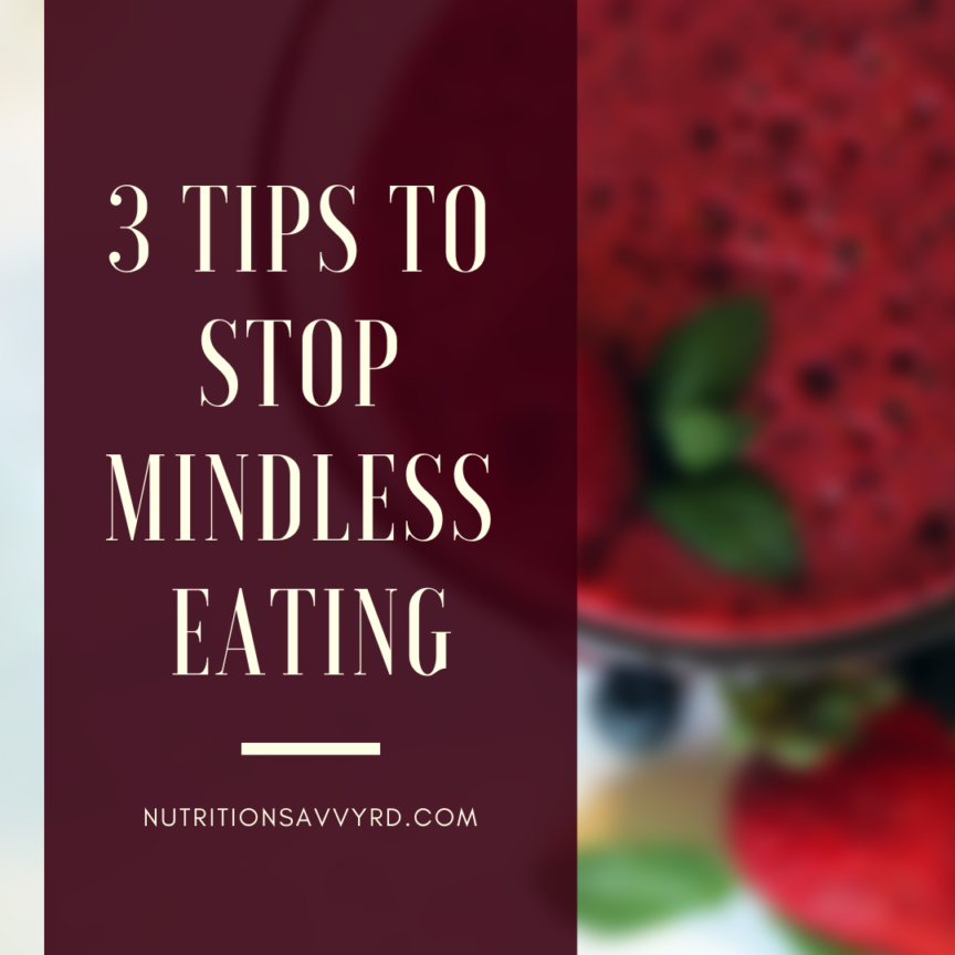 3 TIPS TO STOP MINDLESS EATING
