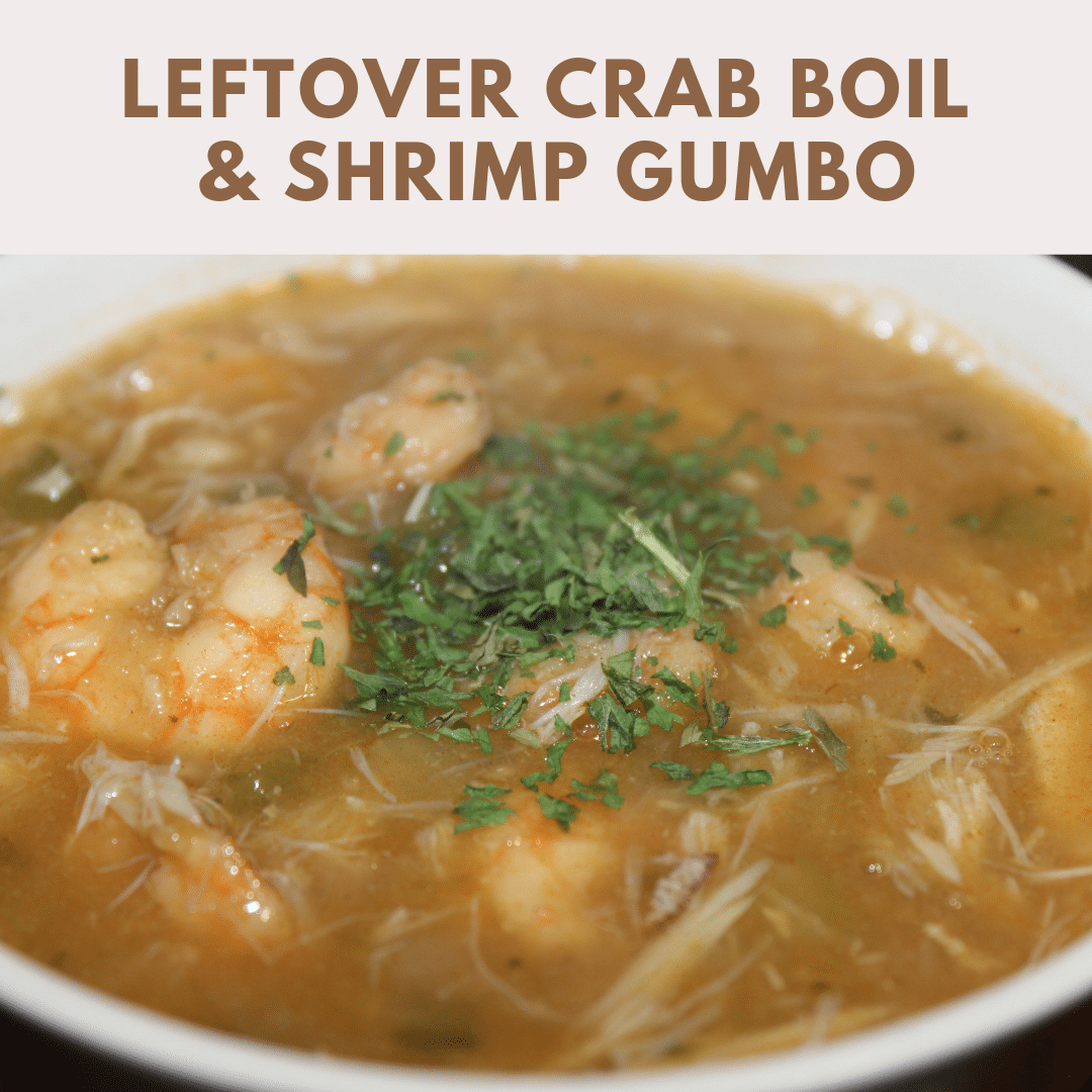 leftover crab boil and shrimp gumbo