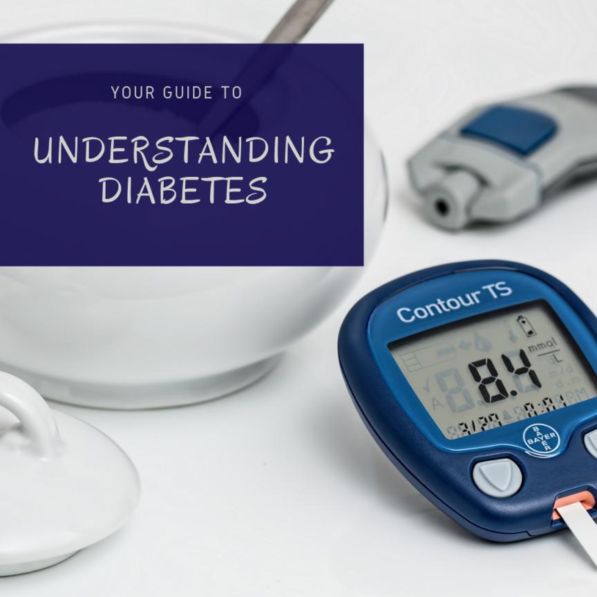 Your Guide to Understanding Diabetes