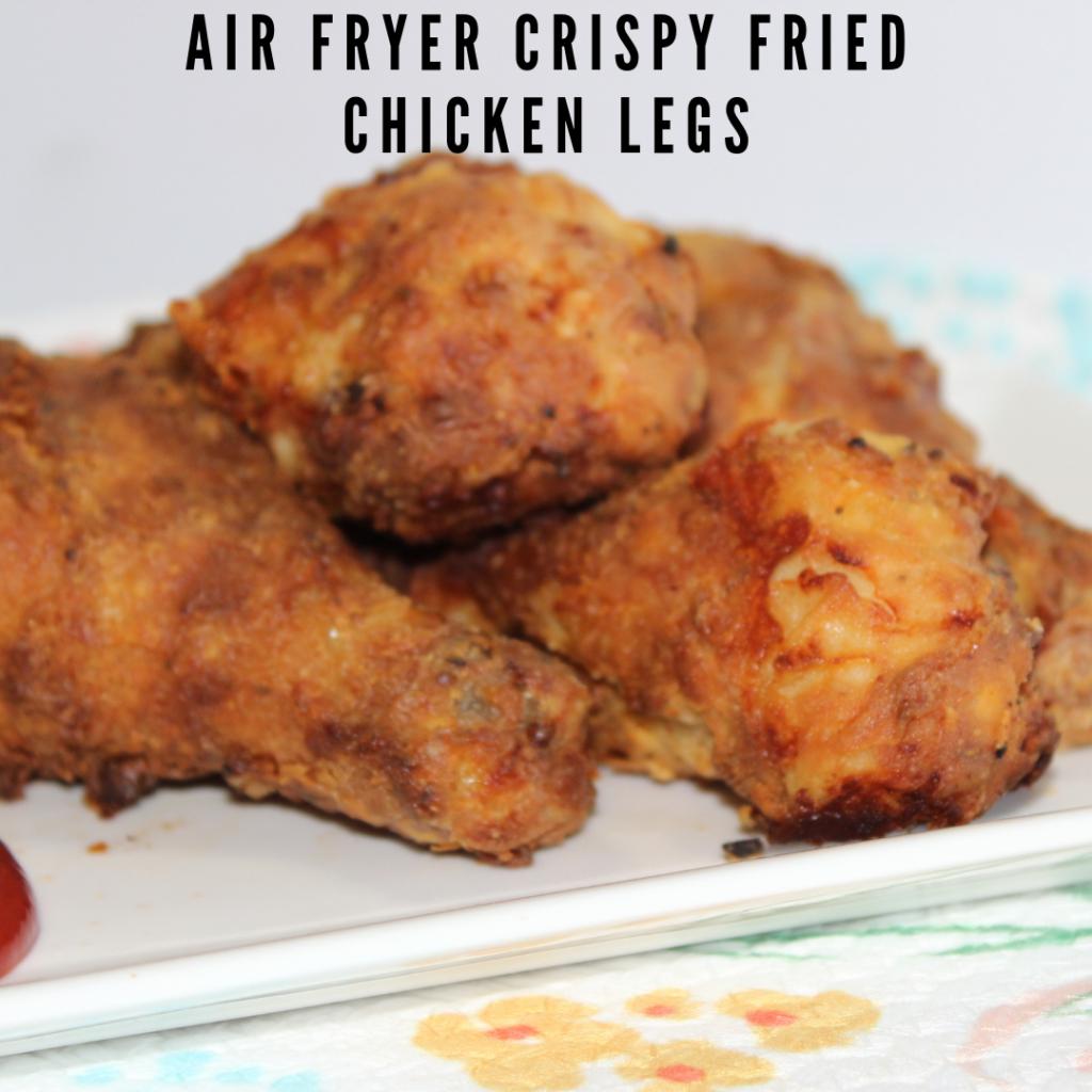 air fried crispy fried chicken legs