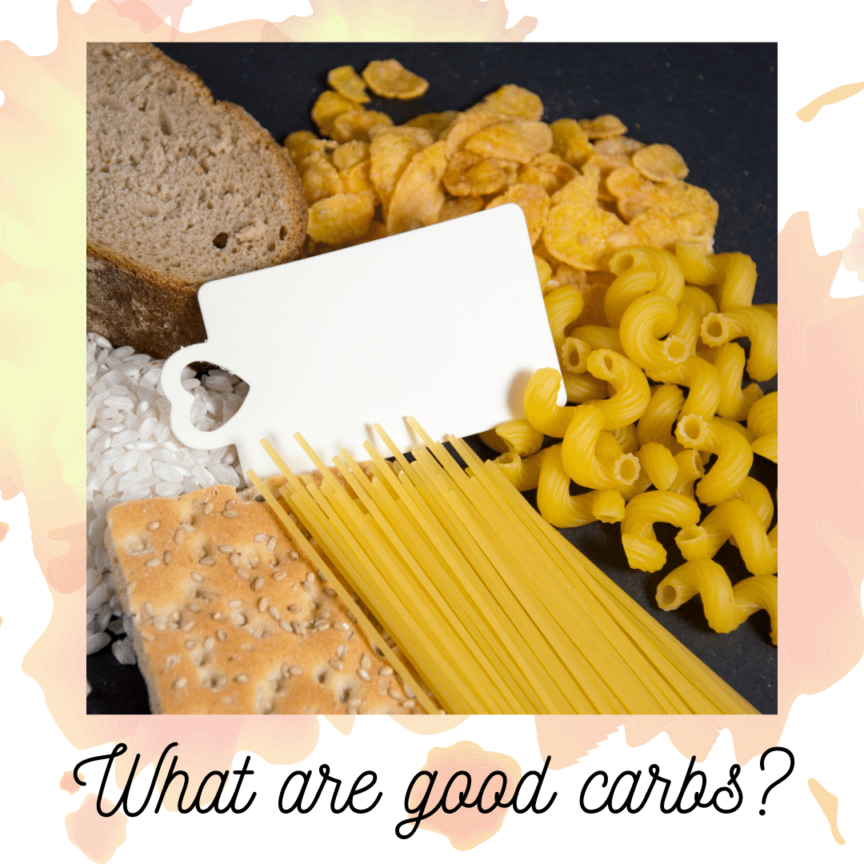 What are good carbs?