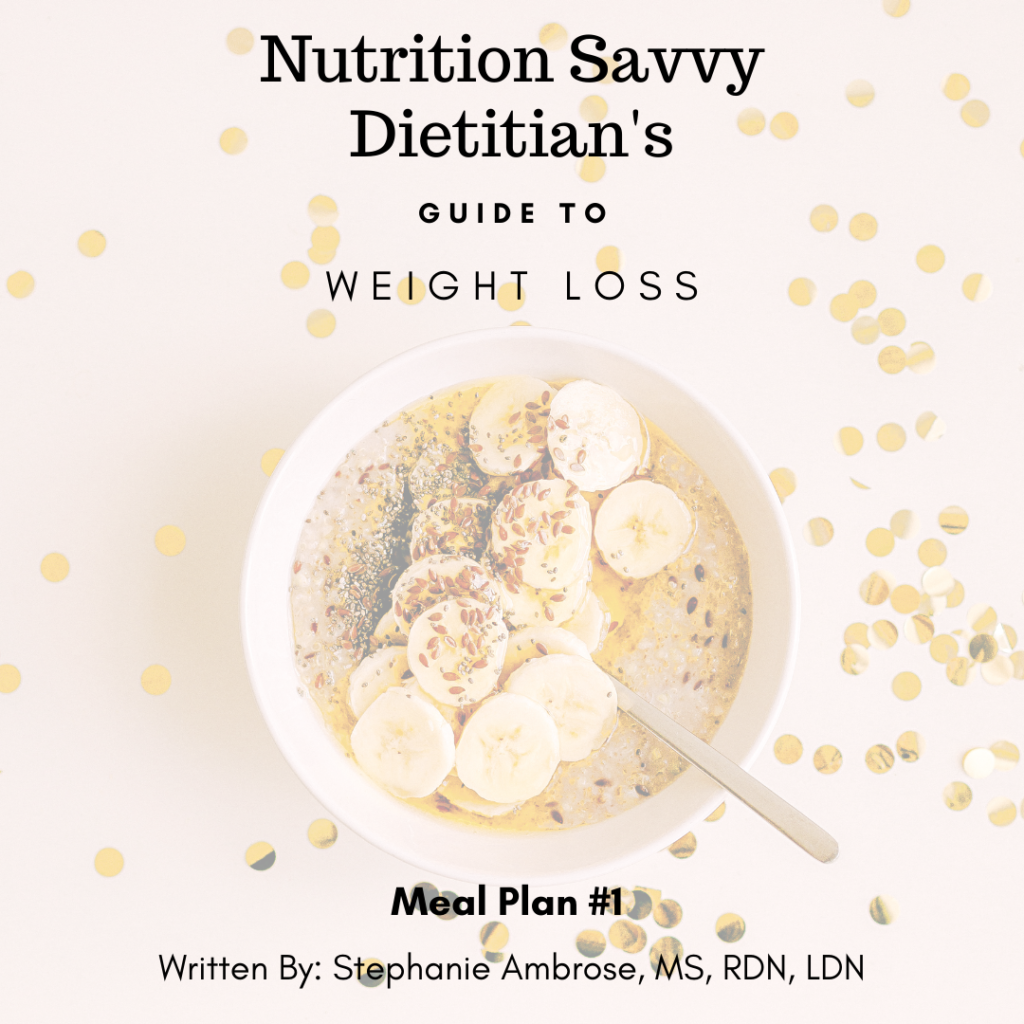 Nutrition Savvy Dietitian's Guide to Weight Loss Meal Plan #1